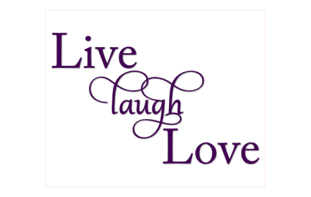Live Laugh Love word art | Images By Heather M's Blog