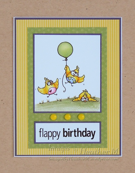 "HeatherM using From The Heart Stamps ""Flappy Birthday Birdbrain"" digi"