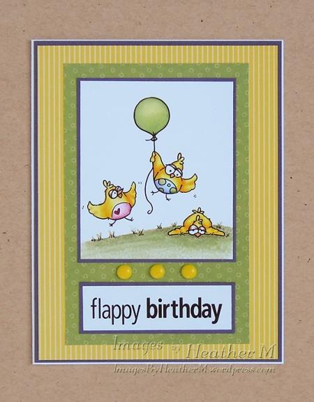 "HeatherM using From The Heart Stamps ""Flappy Birthday Birdbrain"" digi"