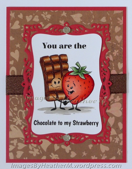 "HeatherM using Drawn With Character ""You are the Chocolate to my Strawberry"""