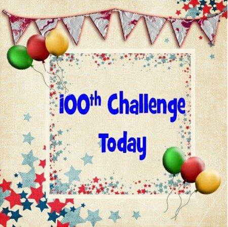 Crafting from the Heart 100th challenge