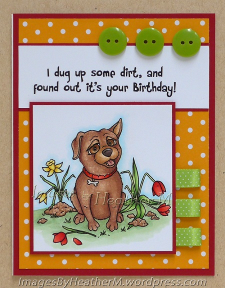 "HeatherM using From the Heart Stamps ""Digging Dog"" digi and sentiment"